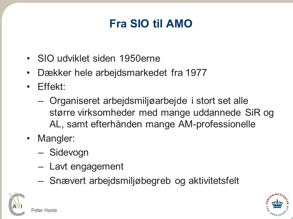 Fra SIO til AMO SIO udviklet siden 1950erne