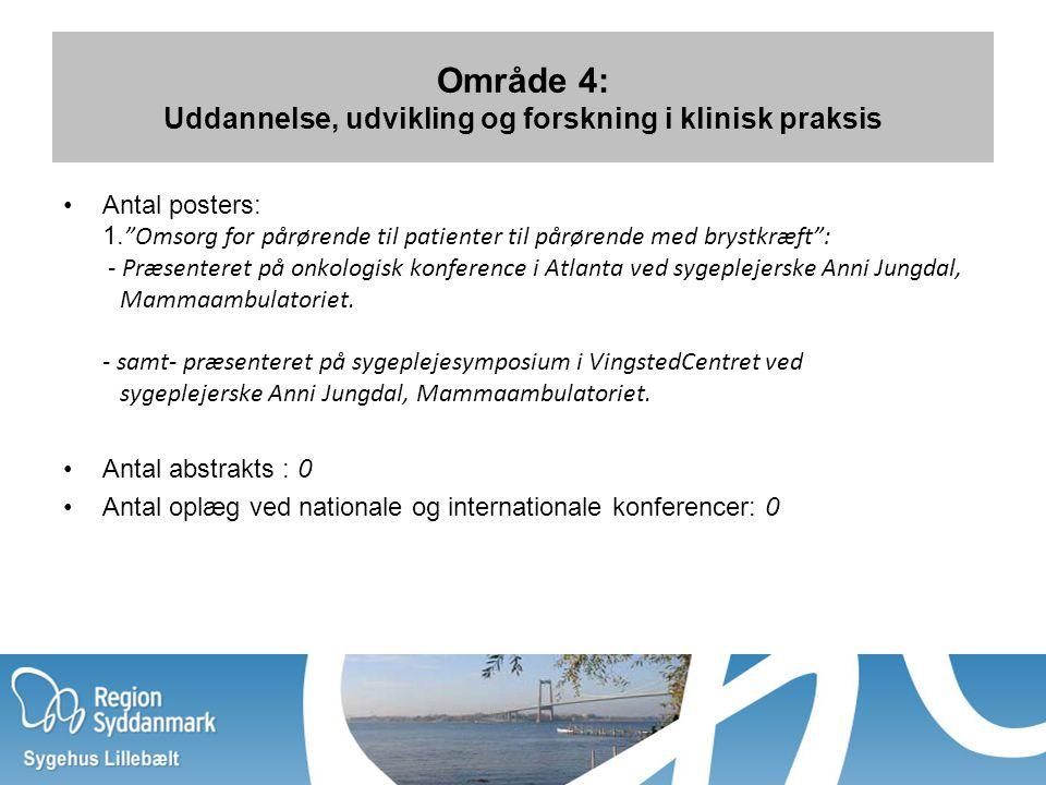 Område 4: Uddannelse, udvikling og forskning i klinisk praksis