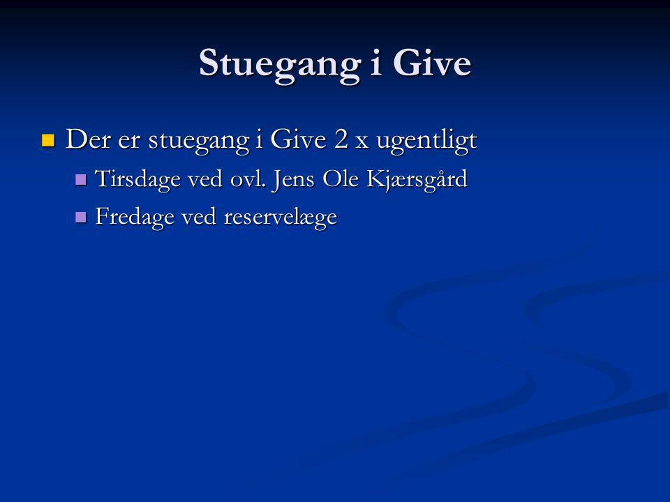 Stuegang i Give Der er stuegang i Give 2 x ugentligt
