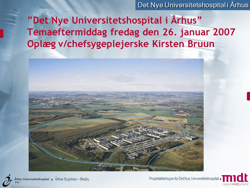 Det Nye Universitetshospital i Århus Temaeftermiddag fredag den 26