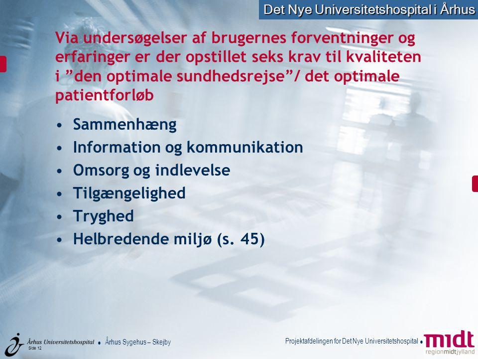 Information og kommunikation Omsorg og indlevelse Tilgængelighed