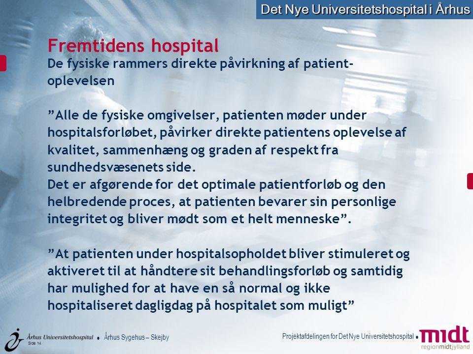 Fremtidens hospital De fysiske rammers direkte påvirkning af patient-