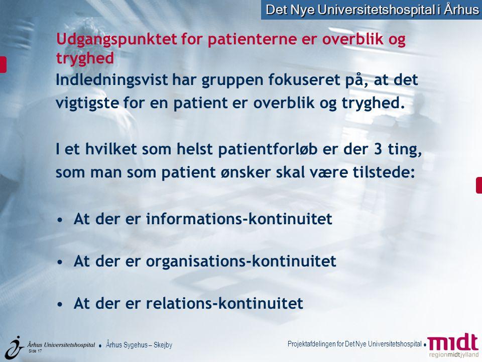 Udgangspunktet for patienterne er overblik og tryghed