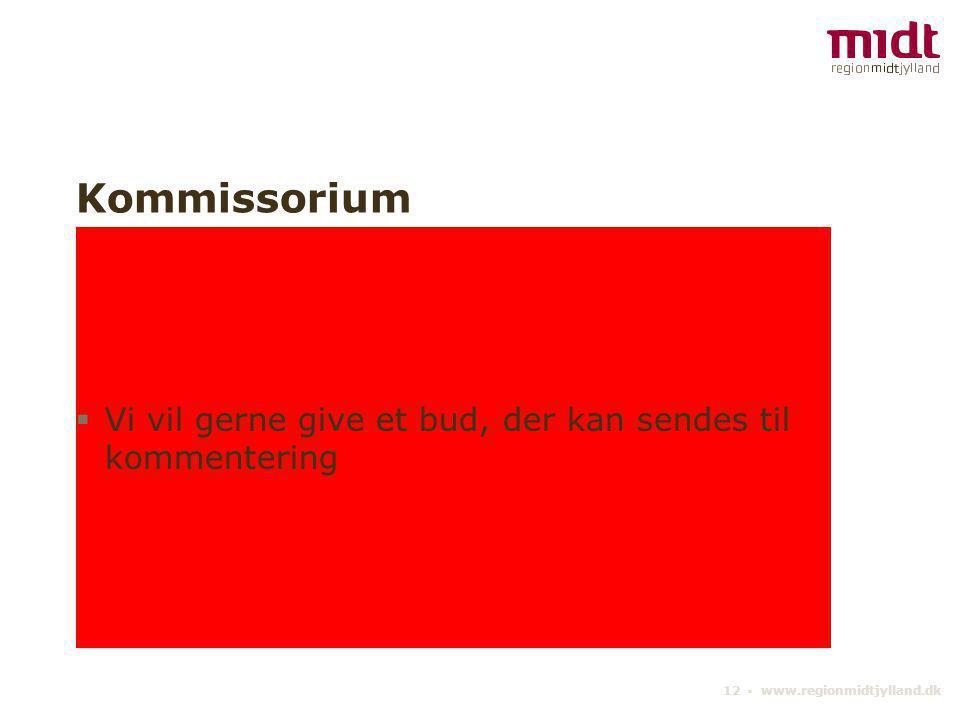 Kommissorium Vi vil gerne give et bud, der kan sendes til kommentering