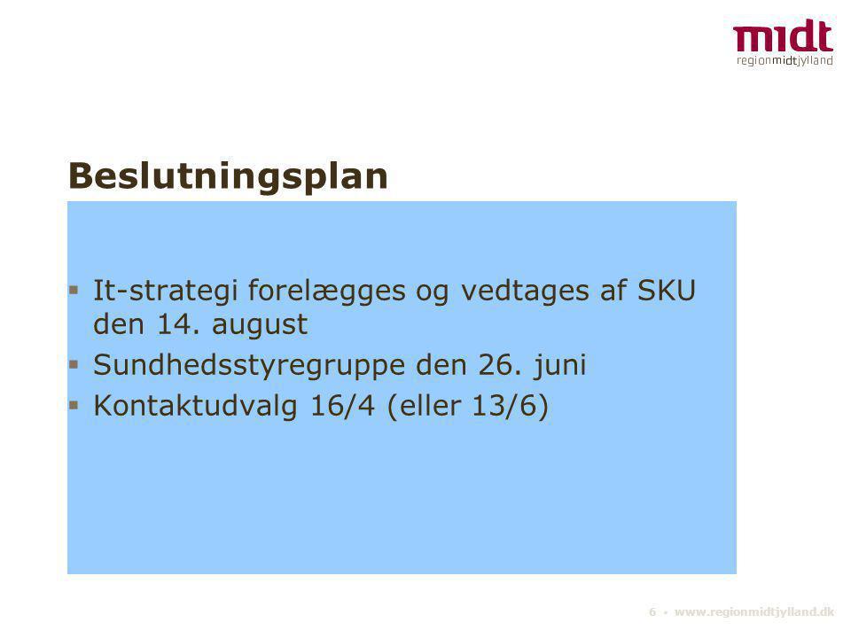 Beslutningsplan It-strategi forelægges og vedtages af SKU den 14. august. Sundhedsstyregruppe den 26. juni.