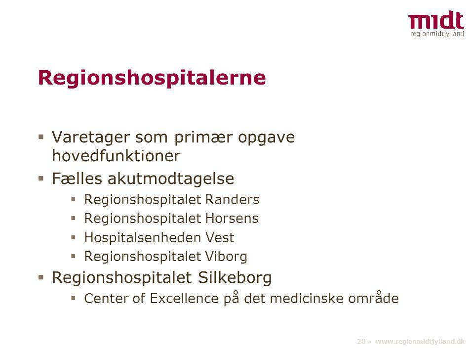 Regionshospitalerne Varetager som primær opgave hovedfunktioner