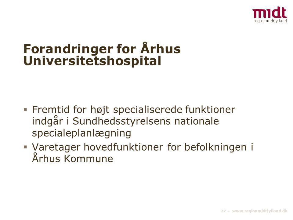 Forandringer for Århus Universitetshospital