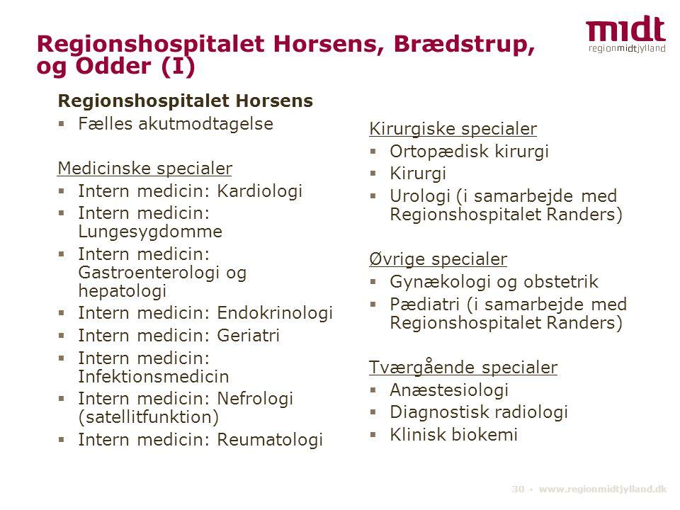 Regionshospitalet Horsens, Brædstrup, og Odder (I)