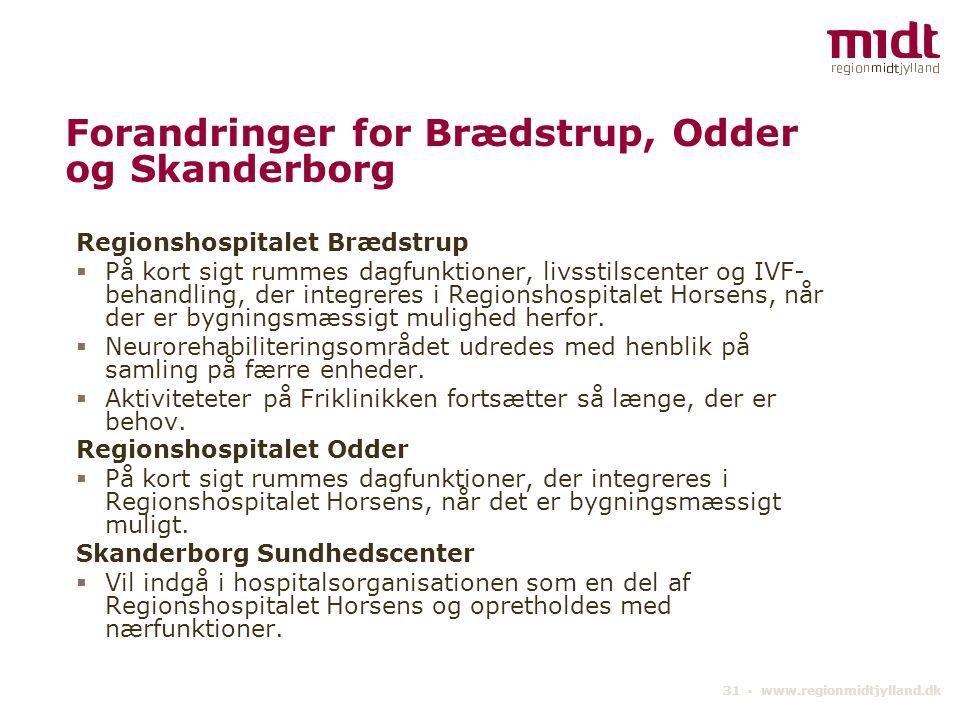 Forandringer for Brædstrup, Odder og Skanderborg