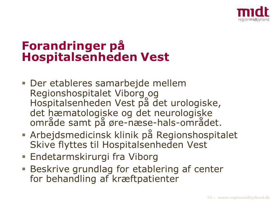 Forandringer på Hospitalsenheden Vest