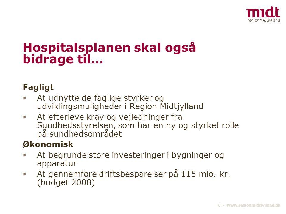 Hospitalsplanen skal også bidrage til…