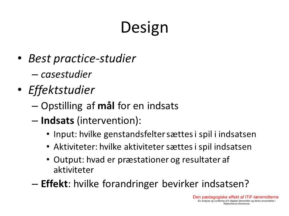 Design Best practice-studier Effektstudier casestudier