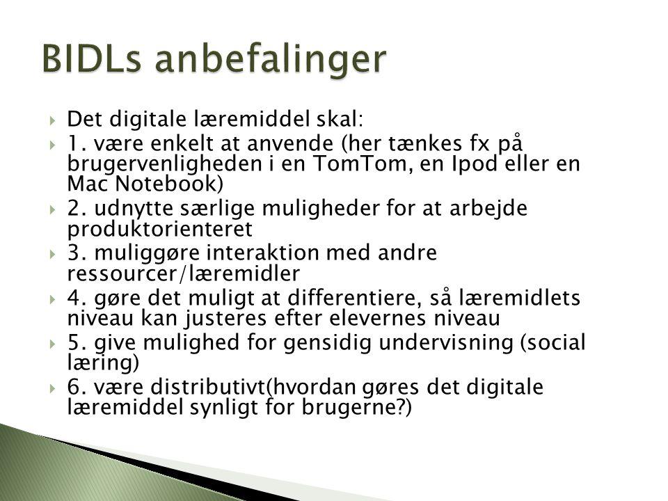 BIDLs anbefalinger Det digitale læremiddel skal: