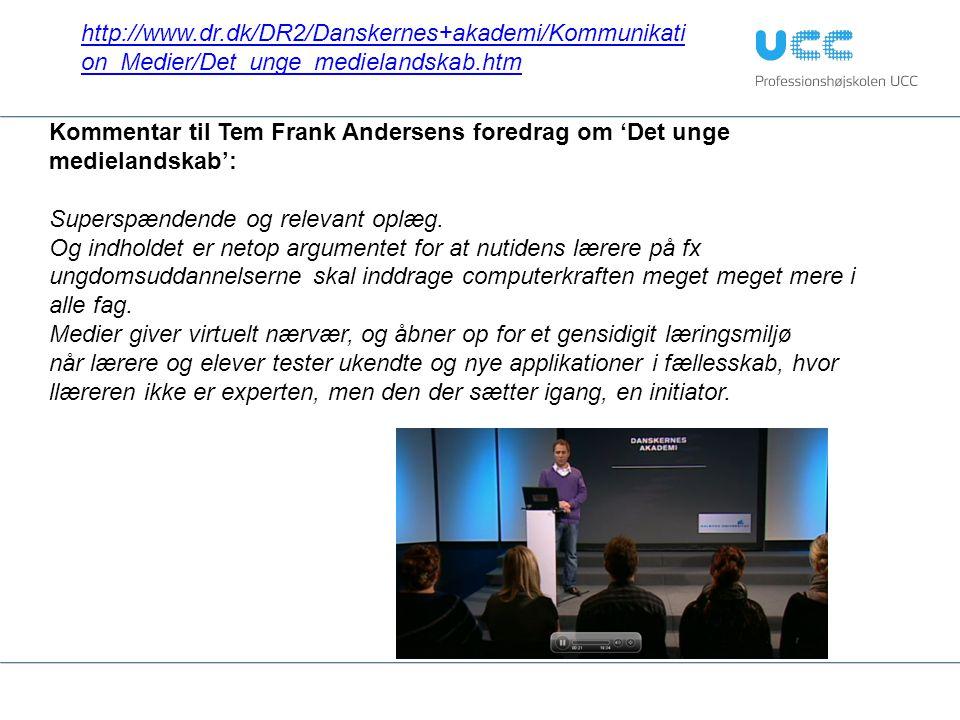 http://www.dr.dk/DR2/Danskernes+akademi/Kommunikation_Medier/Det_unge_medielandskab.htm