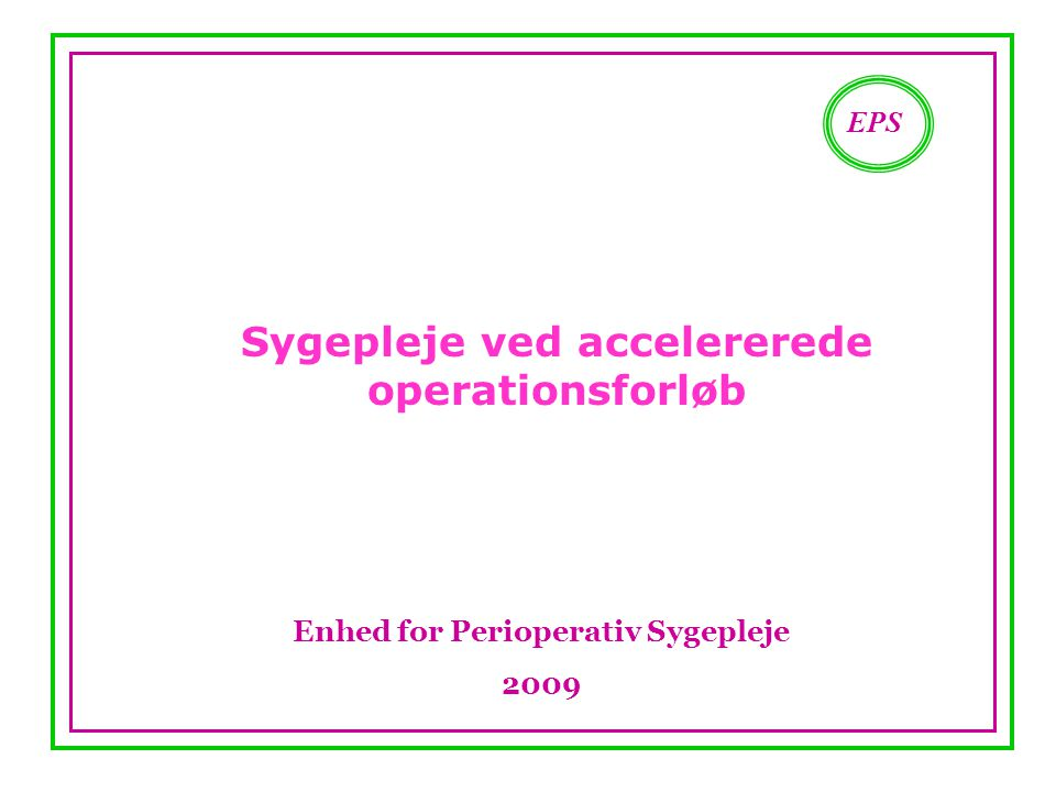 Sygepleje ved accelererede operationsforløb