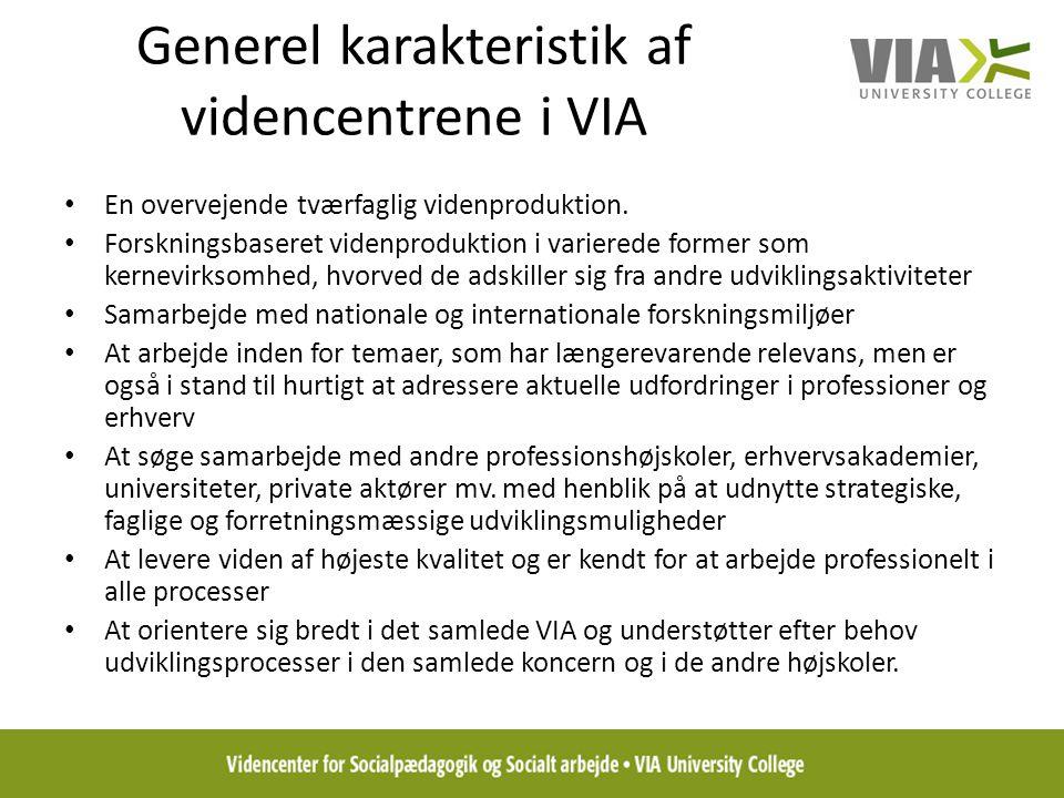 Generel karakteristik af videncentrene i VIA