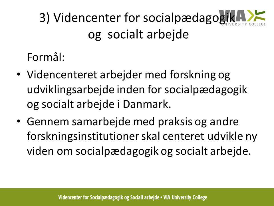 3) Videncenter for socialpædagogik og socialt arbejde