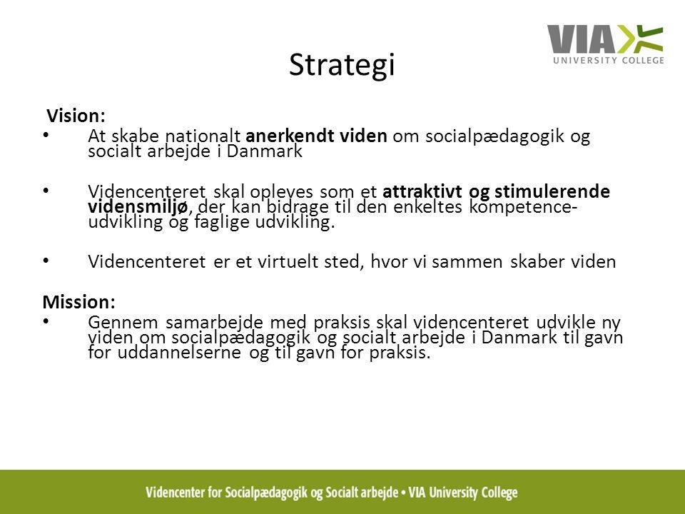 Strategi Vision: At skabe nationalt anerkendt viden om socialpædagogik og socialt arbejde i Danmark.
