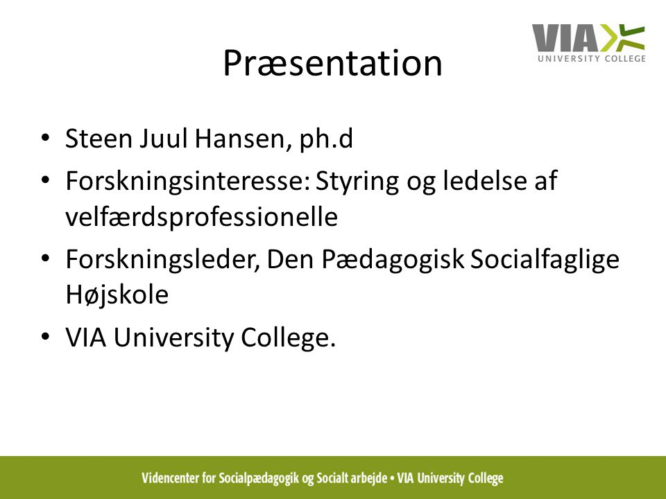 Præsentation Steen Juul Hansen, ph.d