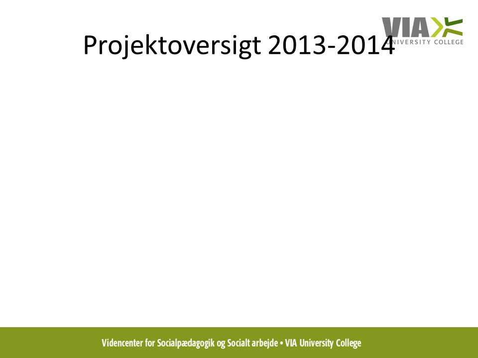 Projektoversigt 2013-2014