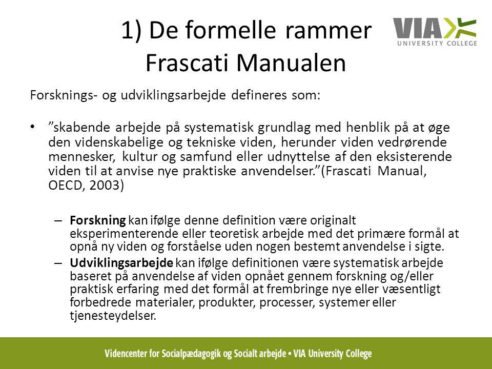 1) De formelle rammer Frascati Manualen
