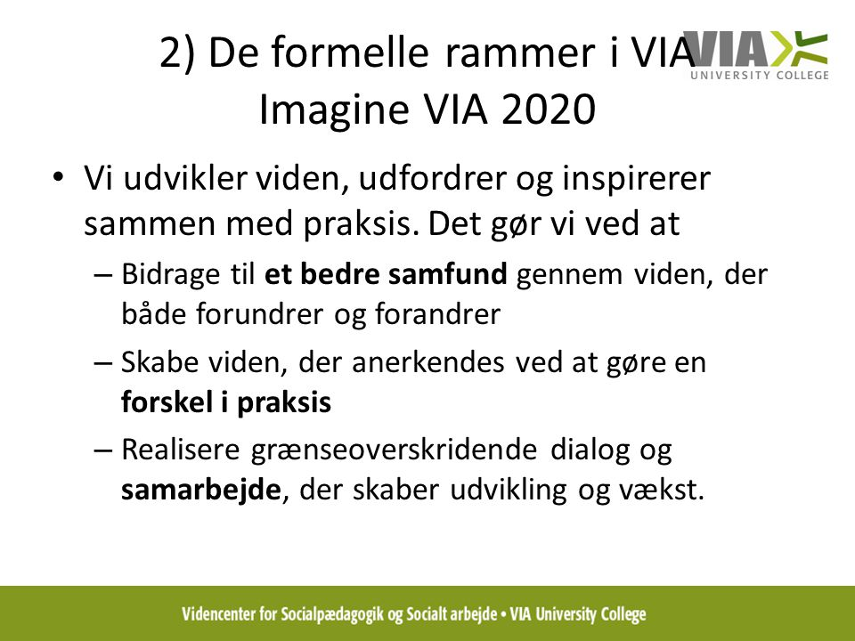 2) De formelle rammer i VIA Imagine VIA 2020