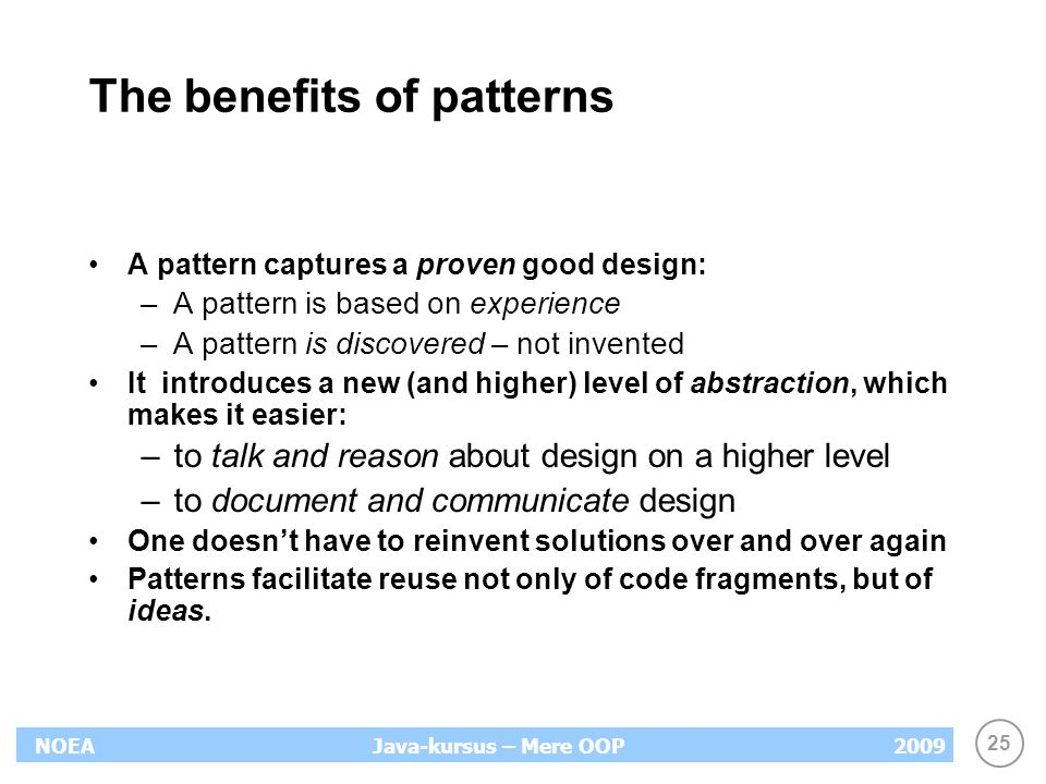 The benefits of patterns