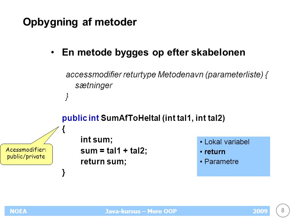 Acessmodifier: public/private
