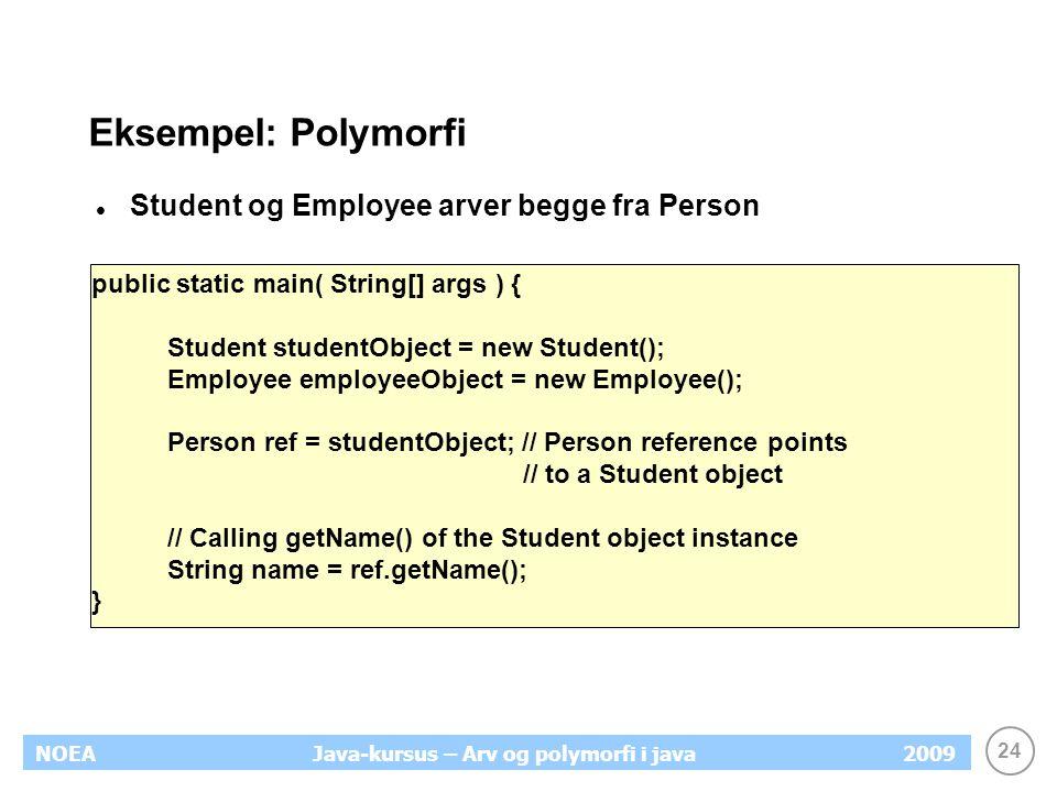 Eksempel: Polymorfi Student og Employee arver begge fra Person