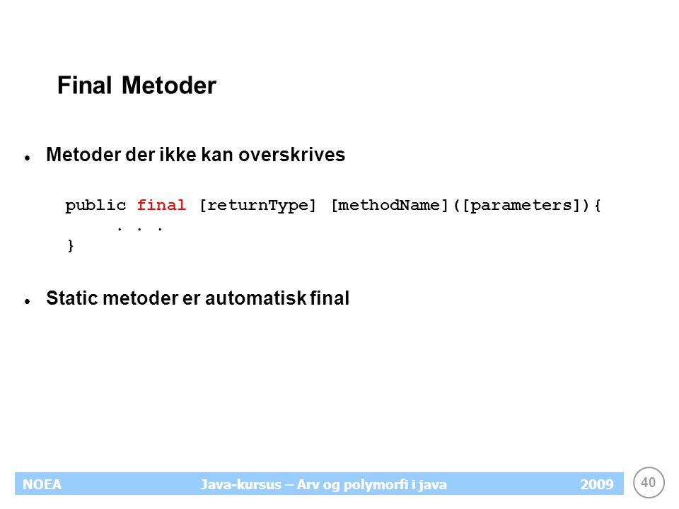 Final Metoder Metoder der ikke kan overskrives
