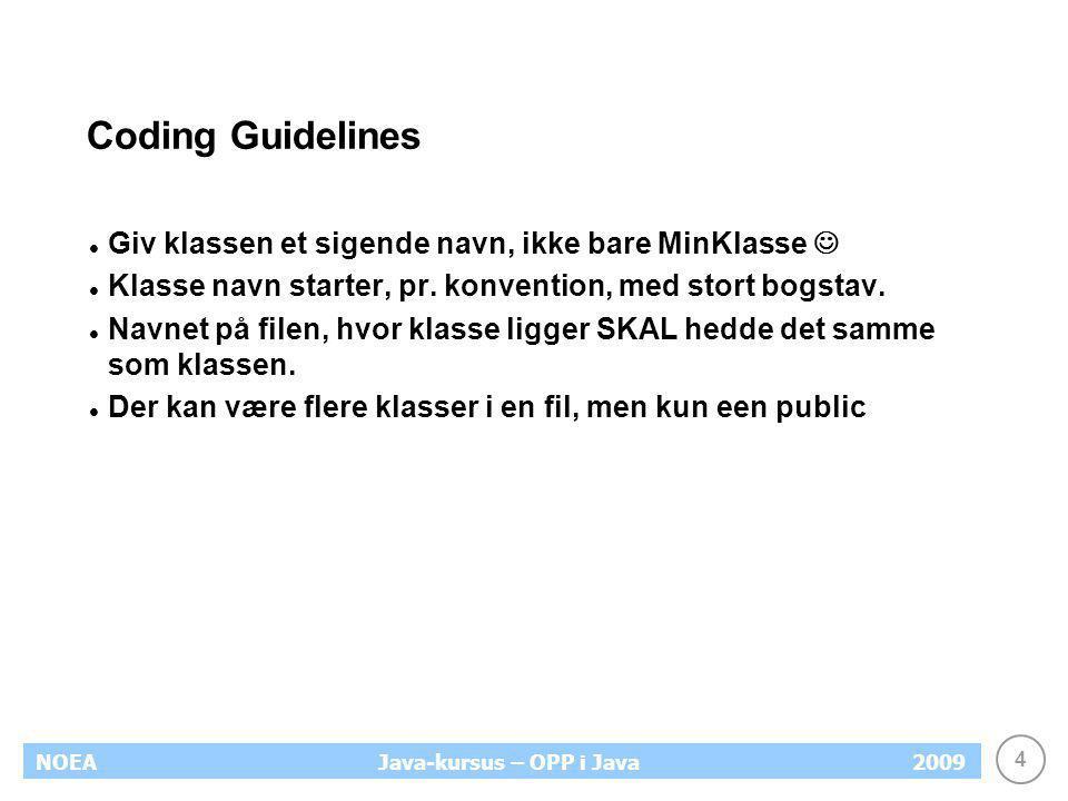 Coding Guidelines Giv klassen et sigende navn, ikke bare MinKlasse 