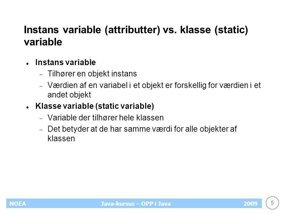 Instans variable (attributter) vs. klasse (static) variable