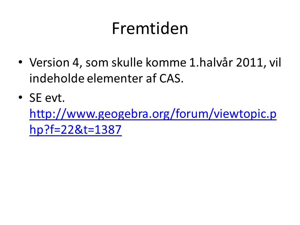 Fremtiden Version 4, som skulle komme 1.halvår 2011, vil indeholde elementer af CAS.