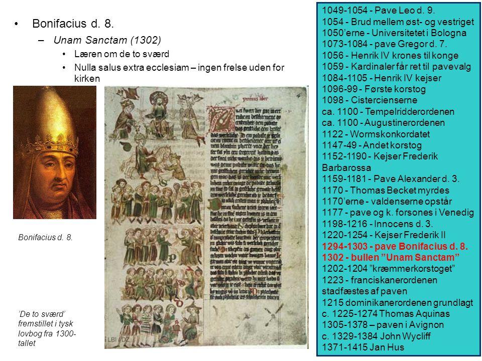 Bonifacius d. 8. Unam Sanctam (1302) 1049-1054 - Pave Leo d. 9.
