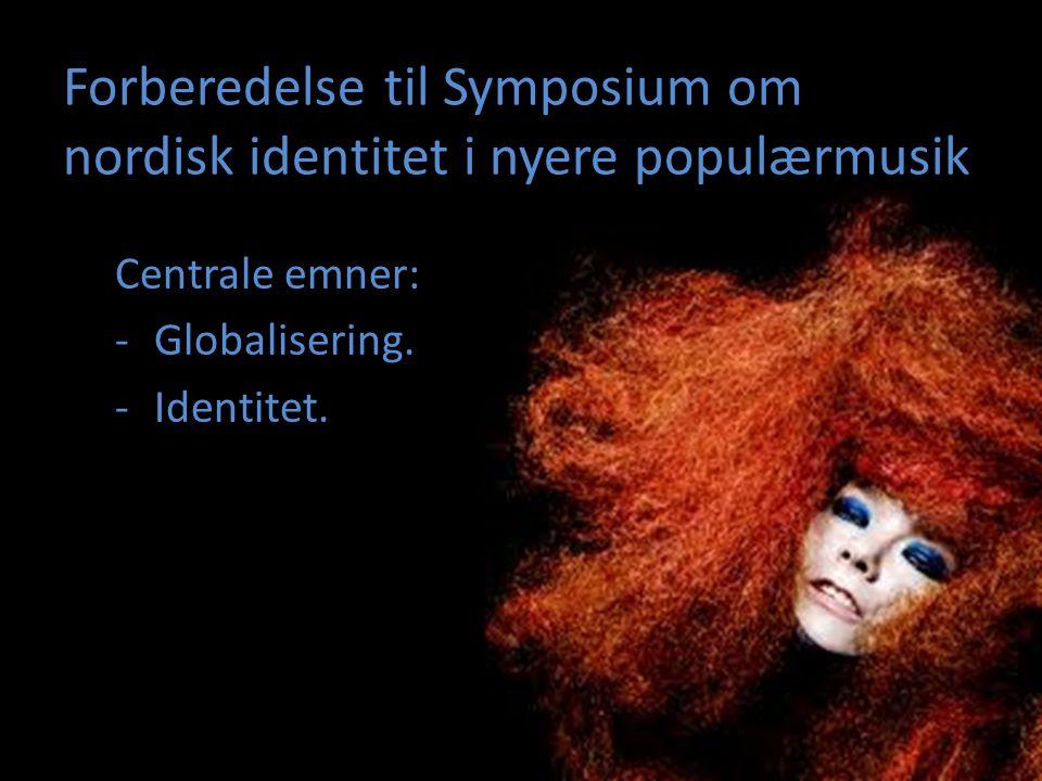 Forberedelse til Symposium om nordisk identitet i nyere populærmusik