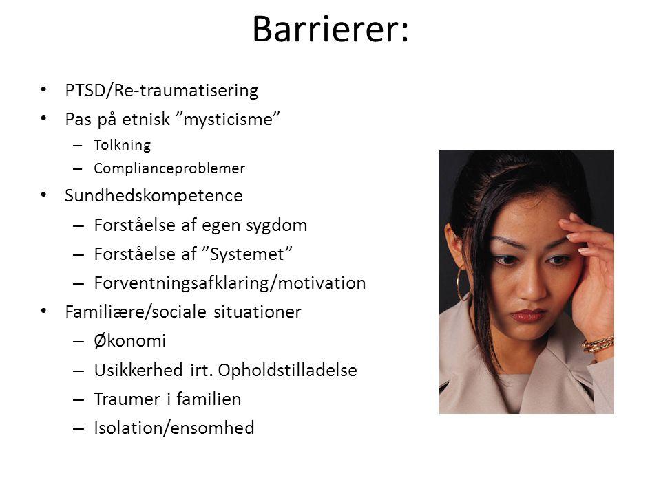 Barrierer: PTSD/Re-traumatisering Pas på etnisk mysticisme