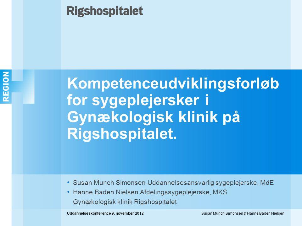 Kompetenceudviklingsforløb for sygeplejersker i Gynækologisk klinik på Rigshospitalet.