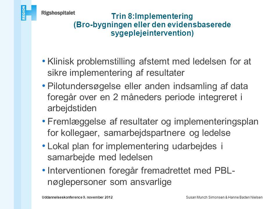Trin 8:Implementering (Bro-bygningen eller den evidensbaserede sygeplejeintervention)