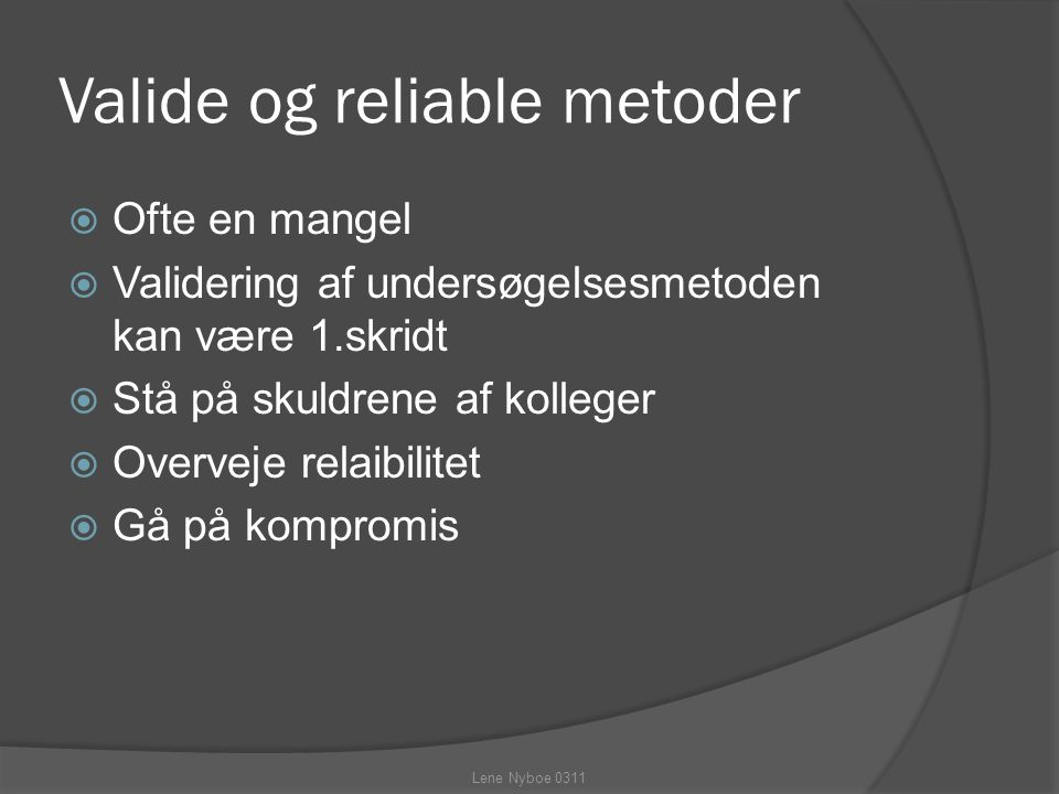 Valide og reliable metoder