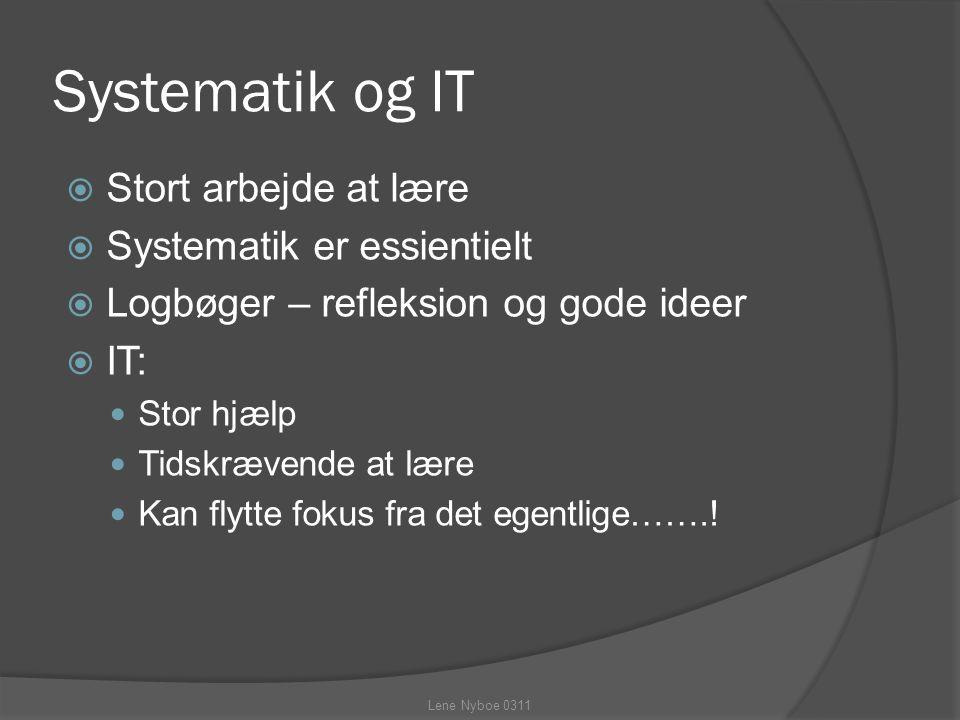 Systematik og IT Stort arbejde at lære Systematik er essientielt
