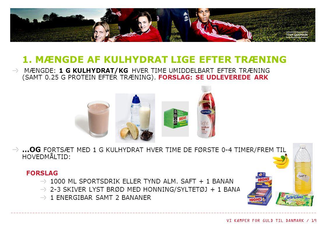 1. MÆNGDE AF KULHYDRAT LIGE EFTER TRÆNING