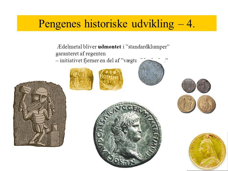 Pengenes historiske udvikling – 4.