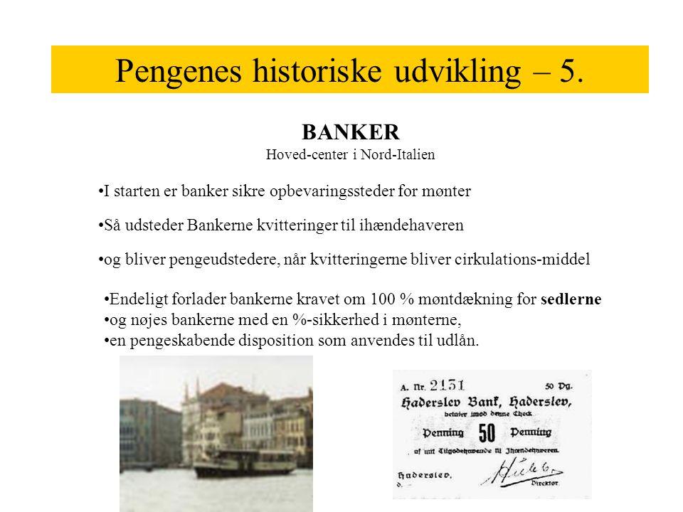 Pengenes historiske udvikling – 5.