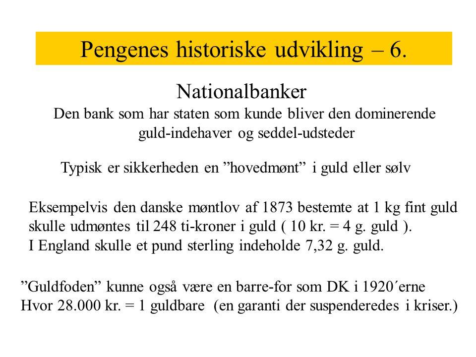 Pengenes historiske udvikling – 6.