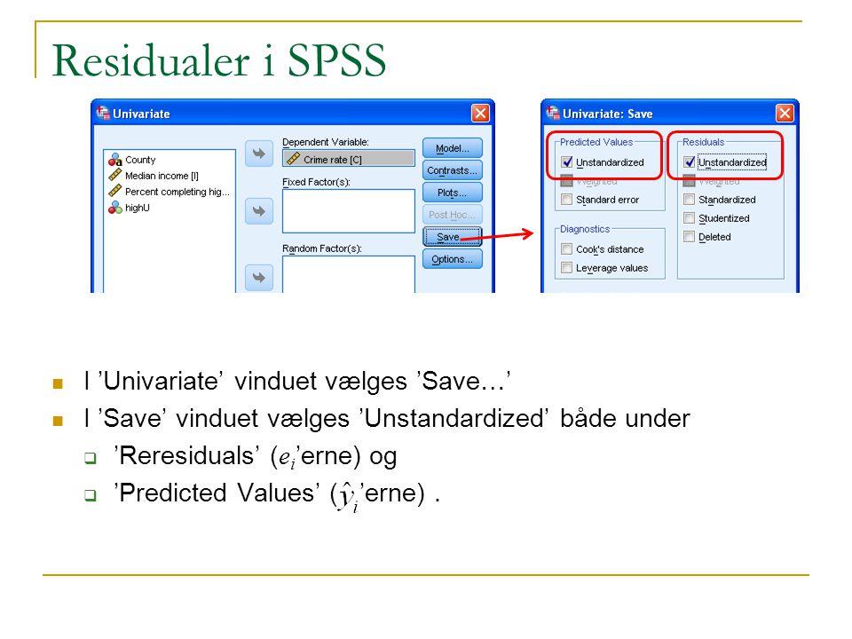 Residualer i SPSS I 'Univariate' vinduet vælges 'Save…'