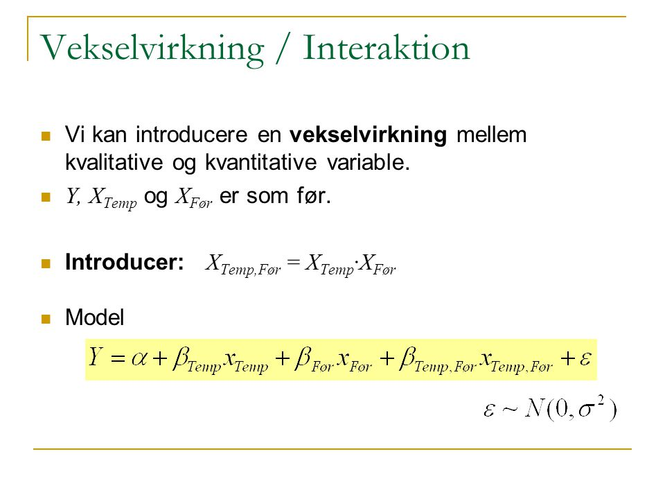 Vekselvirkning / Interaktion