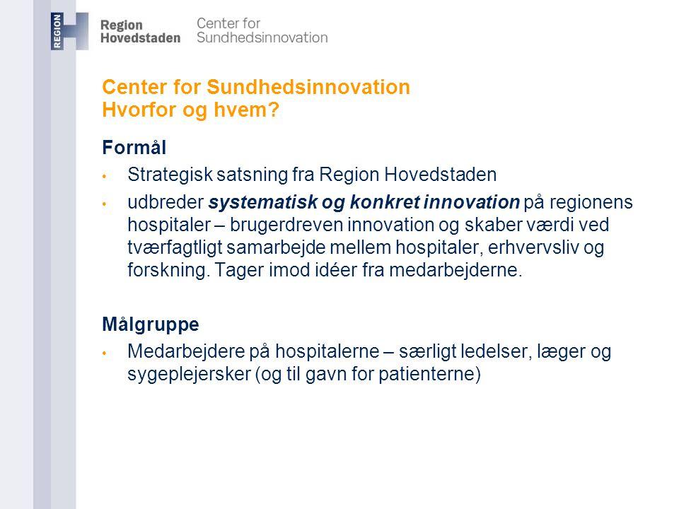 Center for Sundhedsinnovation Hvorfor og hvem