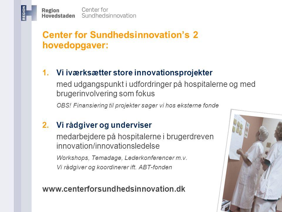 Center for Sundhedsinnovation's 2 hovedopgaver: