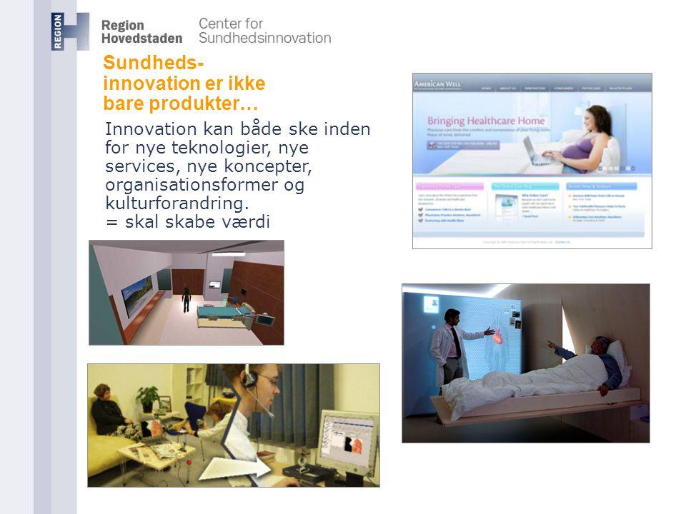 Sundheds- innovation er ikke bare produkter…