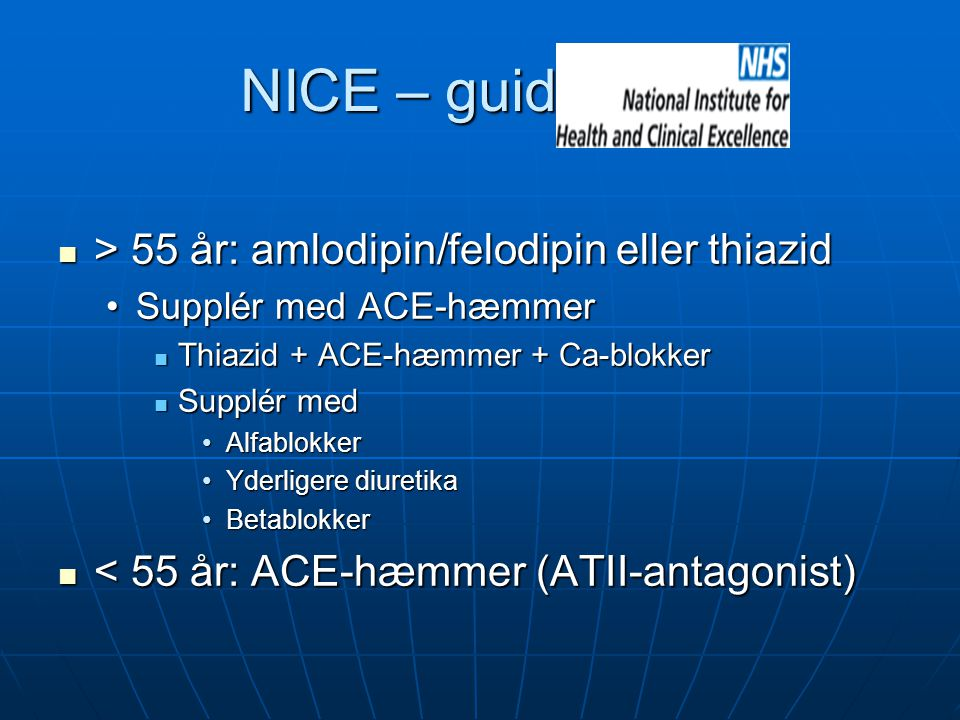 NICE – guidelines > 55 år: amlodipin/felodipin eller thiazid